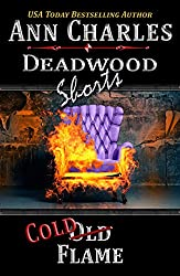 Cold Flame: A Short Story from the Deadwood Humorous Mystery Series (Deadwood Shorts Book 3) (English Edition)