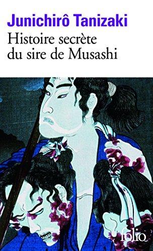 HISTOIRE SECR?TE DU SIRE DE MUSASHI by JUNICHIR? TANIZAKI (February 01,2012)