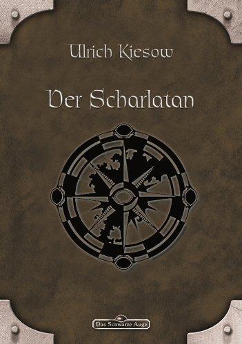 DSA 1: Der Scharlatan: Das Schwarze Auge Roman Nr. 1