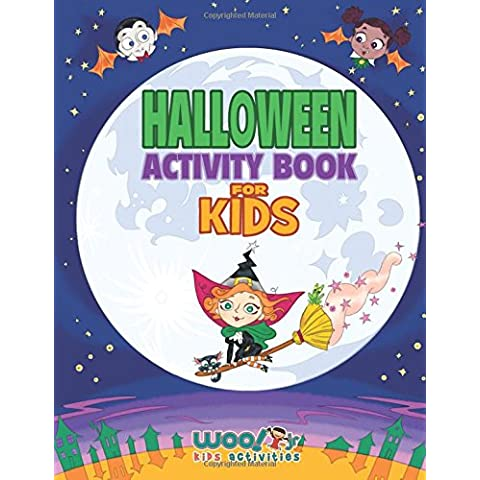 Halloween Activity Book For Kids: Reproducible Games, Worksheets And Coloring Book (Woo! Jr. Kids Activities Books)