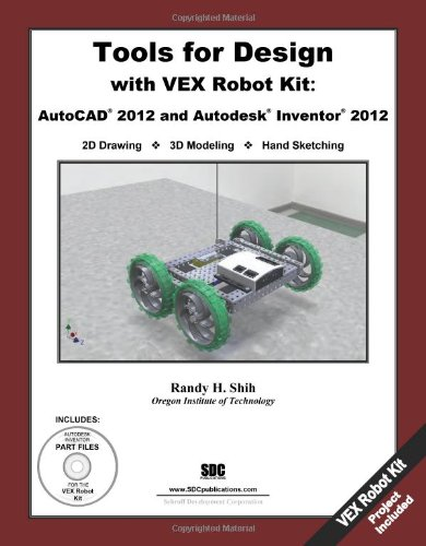 Tools for Design With Vex Robot Kit: Autocad 2012 & Autodesk Inventor 2012