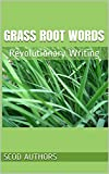 Best The Grass Roots - Grass Root Words: Revolutionary Writing (SCODzine Book 1) Review