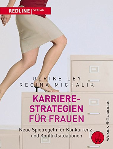 Karrierestrategien für Frauen: Neue Spielregeln für Konkurrenz- und Konfliktsituationen (woman@business)