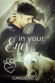 In Your Eyes: An Alpha Shifter Gay Romance (Mates Collection) by [C., Cardeno]