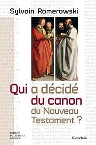 Qui a décidé du Canon du Nouveau Testament ? par Sylvain Romerowski