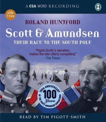 Scott & Amundsen: Their Race to the South Pole (CSA Word Recording) by Roland Huntford (2012-07-17)