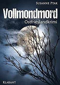 Vollmondmord. Ostfrieslandkrimi (Ostfriesische Spinngruppe ermittelt 12)