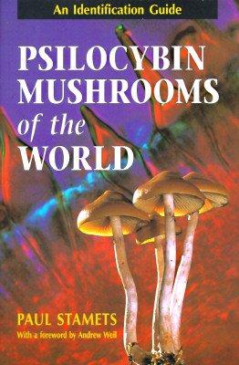 Psilocybin Mushrooms of the World: An Identification Guide [PSILOCYBIN MUSHROOMS OF TH]