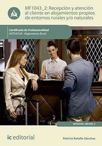 Recepción y atención al cliente en alojamientos propios de entornos rurales y/o naturales. HOTU0109