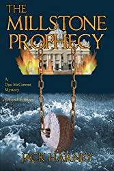 The Millstone Prophecy: A Dax McGowan Mystery by Mr. Jack Harney (2011-07-04)