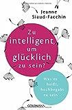 Zu intelligent, um glücklich zu sein? (Amazon.de)