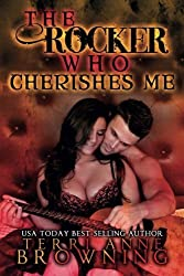 The Rocker Who Cherishes Me (The Rocker...Series) (Volume 8) by Terri Anne Browning (2014-10-30)