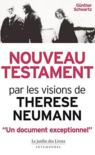 Nouveau Testament par les visions de Thérèse Neumann