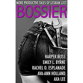 Bossier: More Productive Tales of Lesbian Lust