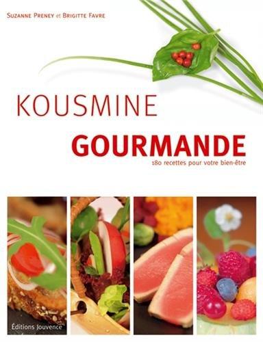 Kousmine gourmande : 180 recettes pour votre bien-être par Suzanne Preney