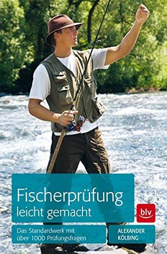 Fischerprüfung leicht gemacht: Das Standardwerk mit über 1000 Prüfungsfragen*