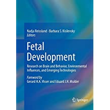 Fetal Development: Research on Brain and Behavior, Environmental Influences, and Emerging Technologies