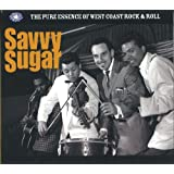 Savvy Sugar; The Pure Essence Of West Coast Rock n Roll