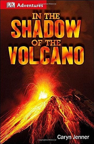 DK Adventures: in the Shadow of the Volcano by Jenner, Caryn (2014) Paperback