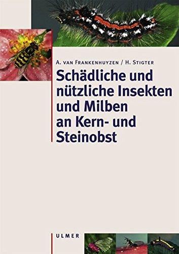 Schädliche und nützliche Insekten und Milben an Kern- und Steinobst in Mitteleuropa