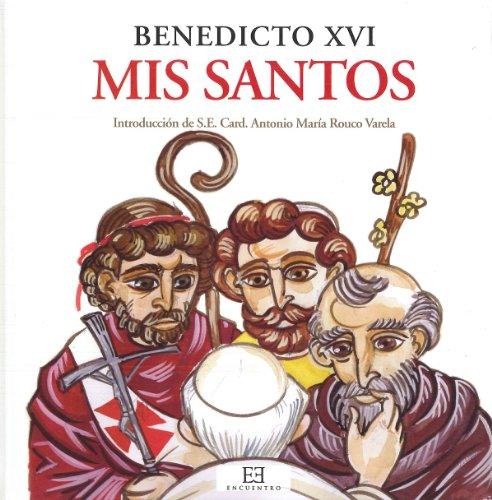 Mis santos (Encuentro Infantil) por Joseph Ratzinger (Benedicto XVI)