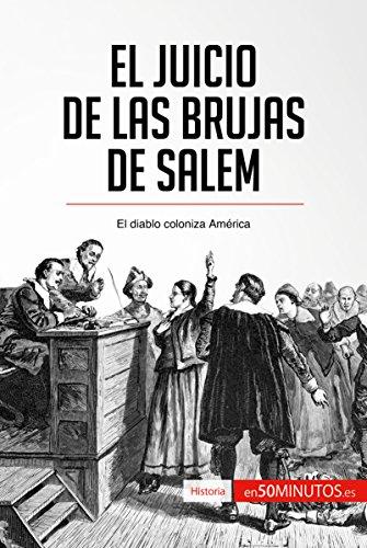 Descargar Libro El juicio de las brujas de Salem: El diablo coloniza América (Historia) de 50Minutos.es
