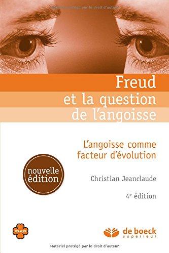 Freud et la question de l'angoisse : L'angoisse comme facteur d'évolution par Christian Jeanclaude