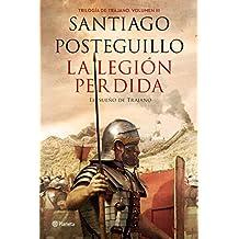 La legión perdida: Trilogía de Trajano. Volumen III. El sueño de Trajano (Autores Españoles e
