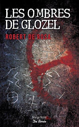 Les Ombres de Glozel - Robert de Rosa (2018) sur Bookys