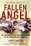 Image de Fallen Angel: The Unlikely Rise of Walter Stadnick and the Canadian Hells Angels