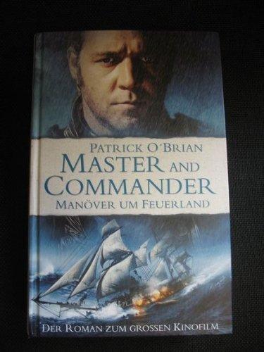Master and commander : Manver um Feuerland ; Roman. aus dem Engl. von Andrea Kern