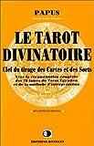 le tarot divinatoire clef du tirage des cartes et des sorts de papus 1999 broch?