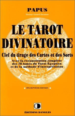 Le Tarot divinatoire : Clef du tirage des cartes et des sorts de Papus (1999) Broché