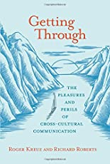 Getting Through: The Pleasures and Perils of Cross-Cultural Communication