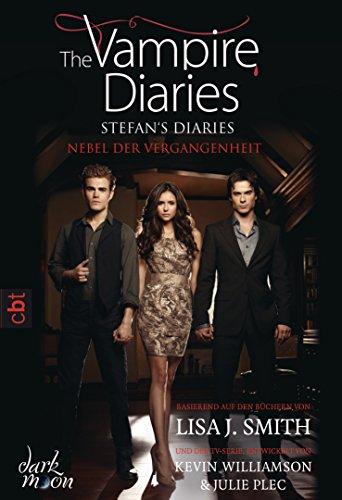 The Vampire Diaries  - Stefan's Diaries - Nebel der Vergangenheit (The Vampire Diaries - Stefan's Diaries-Reihe 4)