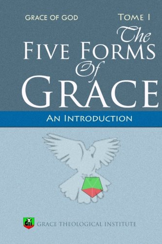 The Five Forms of Grace: An Introduction