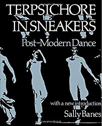 Terpsichore in Sneakers: Post-Modern Dance (Wesleyan Paperback) by Sally Banes (1987-06-15)