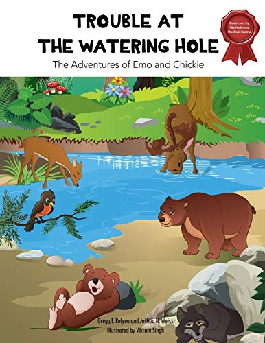 Trouble at the Watering Hole: The Adventures of Emo and Chickie di Gregg F. Relyea