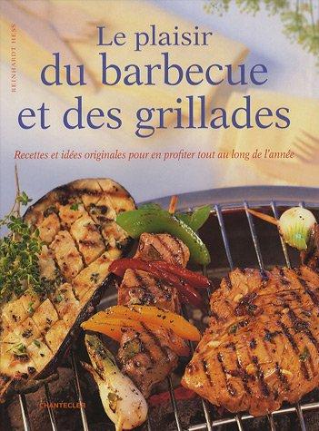 Le plaisir du barbecue et des grillades par Reinhardt Hess