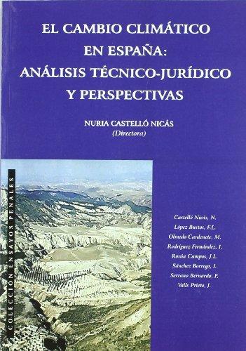 El cambio climático en España. Análisis técnico-jurídico y perspectivas (Colección Ensayos Penales) por Nuria Castelló Nicás [et al.]