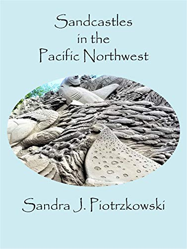 Sandcastles in the Pacific Northwest (English Edition)