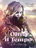 Oltre il tempo (My Hell and Paradise Trilogy Vol. 2) (Italian Edition)
