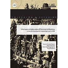 Una nueva mirada sobre el Patrimonio Histórico (Colección de Estudios)