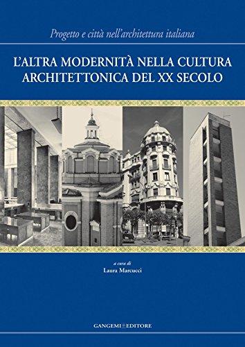 L'altra modernità nella cultura architettonica del XX secolo