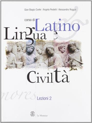 Corso di latino. Lingua e civilt. Lezioni 2. Per le Scuole superiori