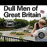 Dull Men of Great Britain: Celebrating the Ordinary (Dull Men's Club) (Dull Mens Club)