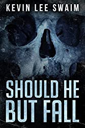 Should He But Fall (English Edition)