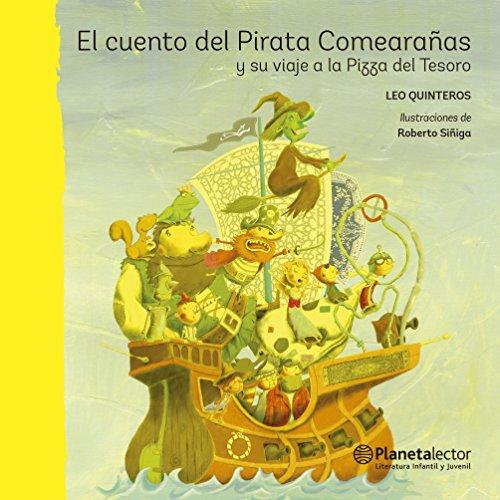 El cuento del Pirata Comearañas y su viaje a la Pizza del Tesoro por Leonardo Quinteros