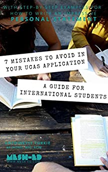 7 Mistakes to Avoid in Your UCAS Application: A Guide for International Students by [Turkie, Antoinette]