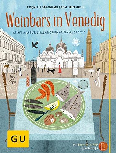 Preisvergleich Produktbild Weinbars in Venedig: Kulinarische Spaziergänge und Originalrezepte (GU Kulinarische Entdeckungsreisen)